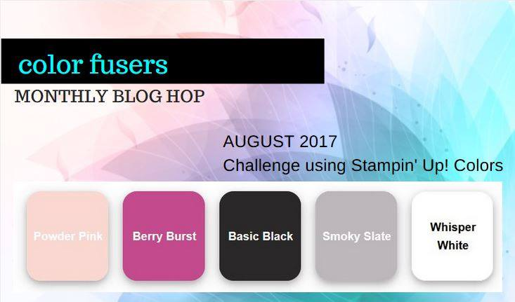 Color Fusers Blog Hop – August 2017!